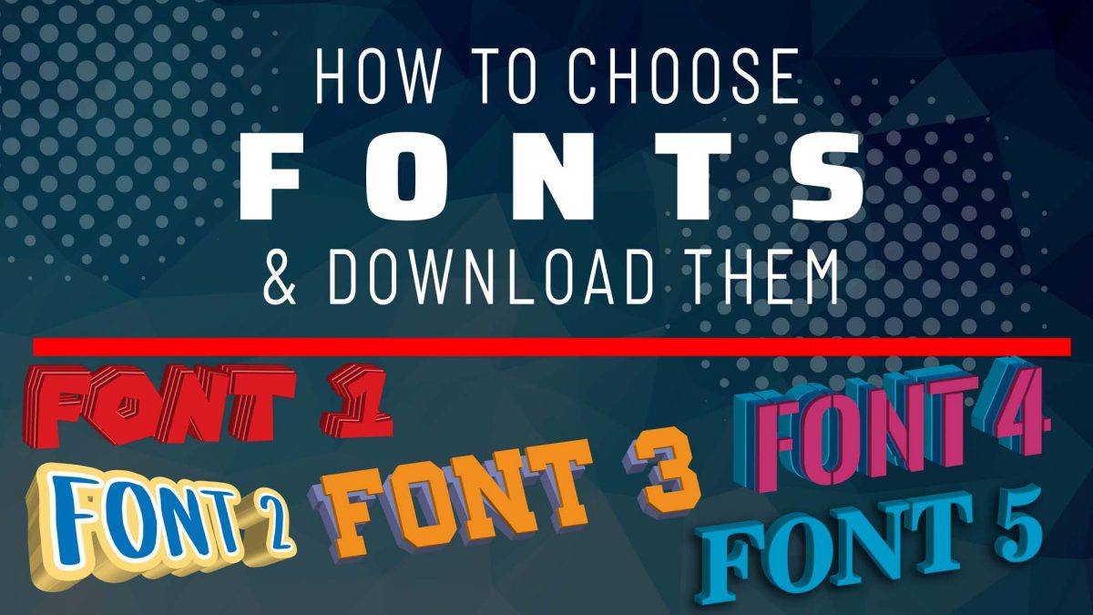 How to Choose The Best Fonts For Your Designs